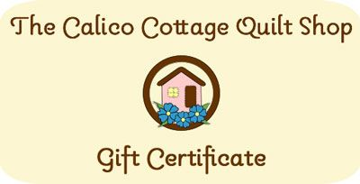 Gift Certificate for The Calico Cottage Quilt Shop